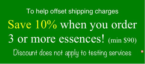 Save 10% when you order 3 or more essences! (excludes testing services)
